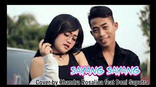SAYANG-SAYANG (Safitri) cover by CHANDRA ROSSALINA feat DONI SAPUTRA