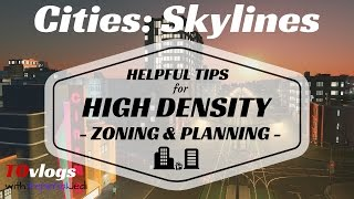 Cities: Skylines - Helpful Tips for High Density - Zoning & Planning (10k City Size)
