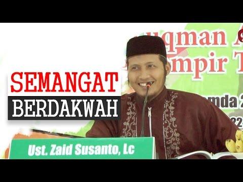 Kajian Islam: Semangat Berdakwah - Ustadz Zaid Susanto, Lc