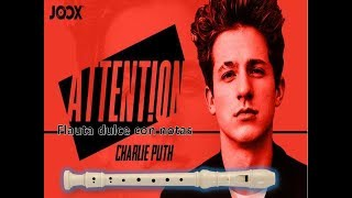 CHARLIE PUTH - ATTENTION (Flauta dulce) ¡Completa!