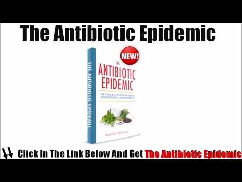 The Antibiotic Epidemic Review | Amazing The Antibiotic Epidemic Review