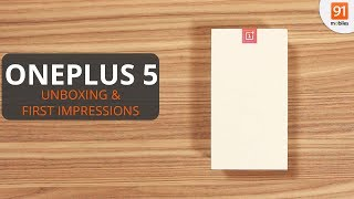 OnePlus 5: Unboxing & First Look | Hands on | Price
