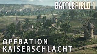 Battlefield 1 | Operation Kaiserschlacht - St. Quentin Scar & Amiens Gameplay