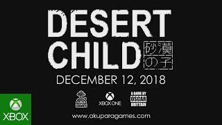 Desert Child - Xbox One Launch Date Announcement Trailer