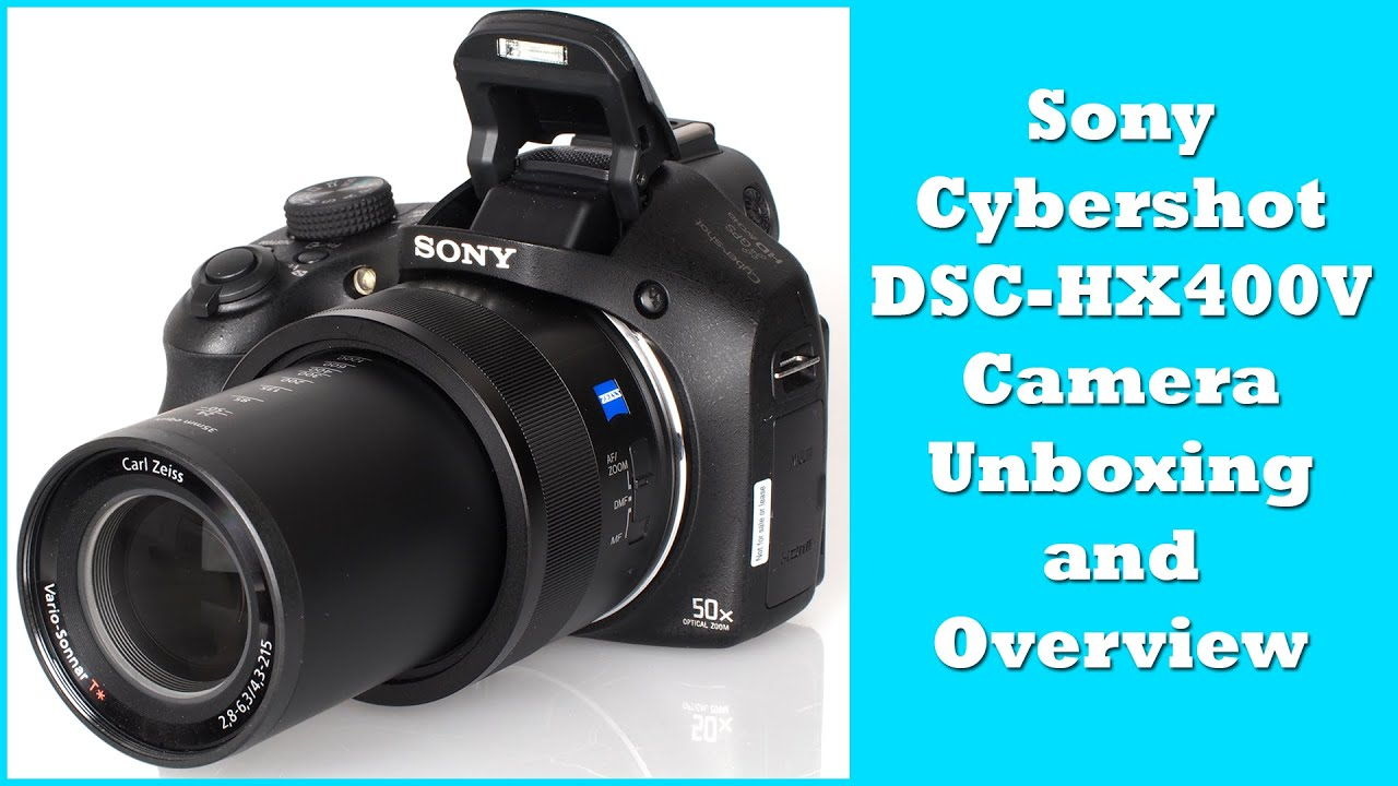 Sony Cybershot DSC-HX400V Camera Unboxing and Overview ...