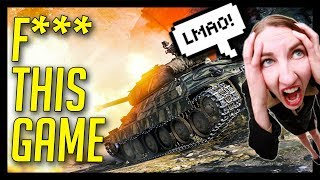 ► F*** This Game... LMAO!? - World of Tanks Gameplay