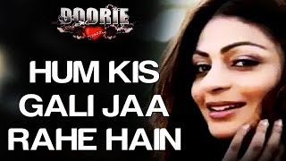 download lagu Hum Kis Galli Jaa Rahe Hai - Doorie  gratis