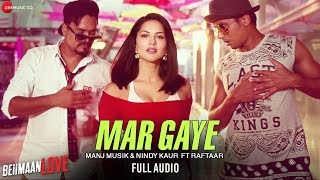 Mar Gaye - Full Audio | Beiimaan Love | Sunny Leone | Manj Musik & Nindy Kaur ft Raftaar