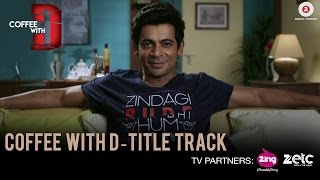 Coffee With D - Title Track | Coffee With D | Sunil Grover | Anu Malik