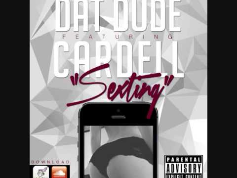 DAT DUDE #SEXTING FEAT CARDELL (CLEAN) (AUDIO)