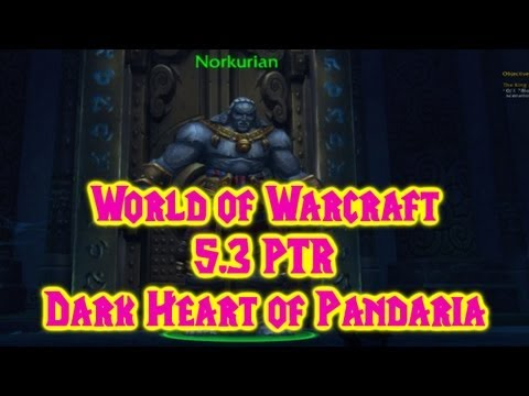World of Warcraft 5.3 PTR: Dark heart of