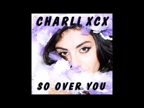 Charli Xcx - So Over You