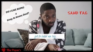 Daily Vlog | Stay At Home Dad Tag | SAHD TAG | Get To Know Me