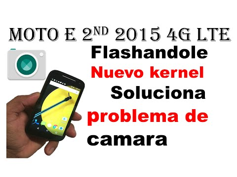 Moto E 2015: Flashandole un nuevo KERNEL solucion a la camara