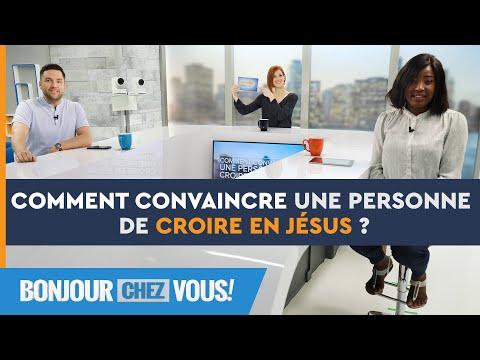Comment convaincre une personne de croire en Jésus ? - Bonjour chez vous ! - François Nadeau