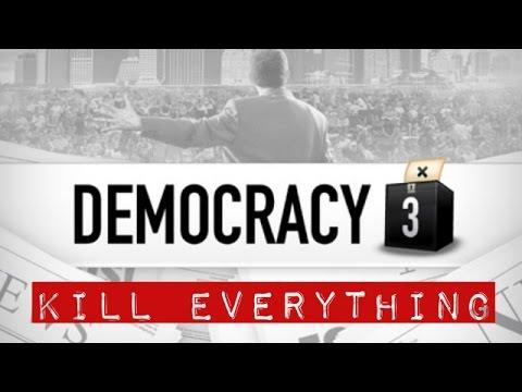 Democracy 3: Kill Everything