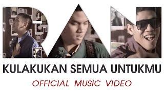 Download Lagu RAN - Kulakukan Semua Untukmu (Official Music Video) Gratis STAFABAND