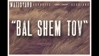 Watch Matisyahu Bal Shem Tov video