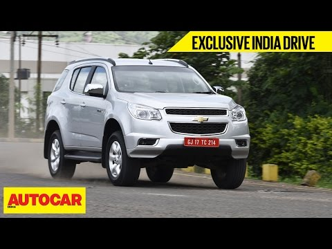 Chevrolet Trailblazer   Exclusive India Drive   Autocar India