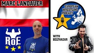 Marc Landauer - Shoot Interview - European Wrestling Podcast