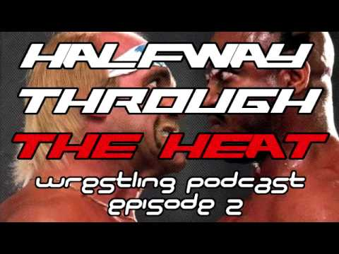 Halfway Through the Heat - Episode 2 - Some Holds Probably Barred