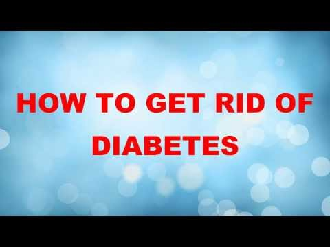 How To Get Rid Of Type 1|Type 2 Diabetes