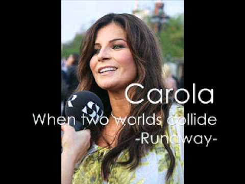 Carola - When two worlds collide