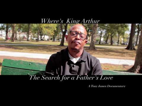 Where's King Arthur- The Search for a Father's Love- The Documentary