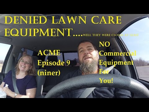 Starting a Lawn Care Business - Ep 9: We don't get commercial equipment!!!!