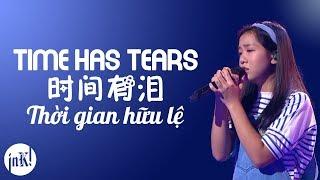 [Engsub|Vietsub] Sing! China 2017 - 时间有泪 | Time has tears | Thời gian hữu lệ - Trần Dĩnh Ân