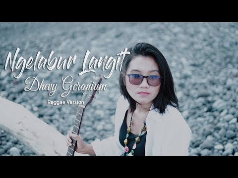 Download NGELABUR LANGIT - Dhevy Geranium Reggae Version Cipt. KOMING Mp4 baru