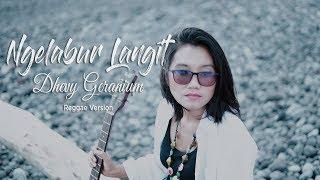 NGELABUR LANGIT - Dhevy Geranium Reggae Version (Cipt. KOMING)