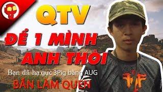 QTV Giết Hết Đồng Đội Để Thể Hiện Và Cái Kết Ai Cũng Biết - Ốc Vô Địch Gặp Quá Nhiều Người Bắn Hay