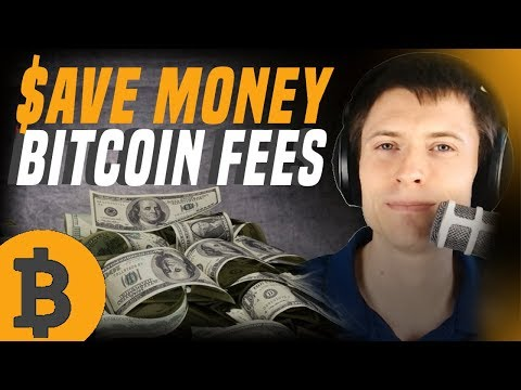 How to Save Money on Bitcoin Transaction Fees