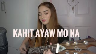 Kahit Ayaw Mo Na (Cover) By This Band + A Quick Update In My Lifeeee