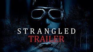 STRANGLED Original Theatrical Trailer (UK & Ireland)