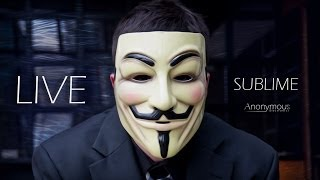 Sublime Video - Sublime - Anonymous Electronica - LIVE JAM