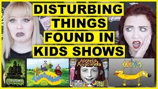 DISTURBING Things We Found In Kids Shows!