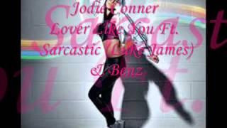 Jodie Connor Video - Jodie Connor - Lover Like You Ft Sarcastic Kid (Luke James) &amp; Benz