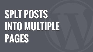 How to Split WordPress Posts into Multiple Pages