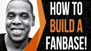 How To Build A Fanbase And Gain 1,000s Of TRUE FANS (2017)