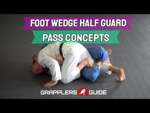 Beginner BJJ Fundamentals -Foot Wedge Half Guard Pass Concepts - Jason Scully