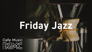 Friday Jazz: Calm Stress Relief Instrumental Piano Jazz Music for Dinner, Coffee and Rest