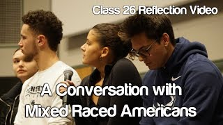"""A Conversation with Mixed Race Americans"" #Soc119"