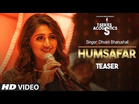 Humsafar Teaser  TSeries Acoustic  Dhvani Bhanushali