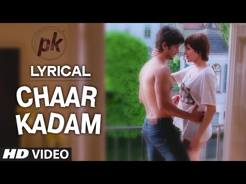 'chaar Kadam' Full Song With Lyrics | Pk | Sushant Singh Rajput | Anushka Sharma | T-series video