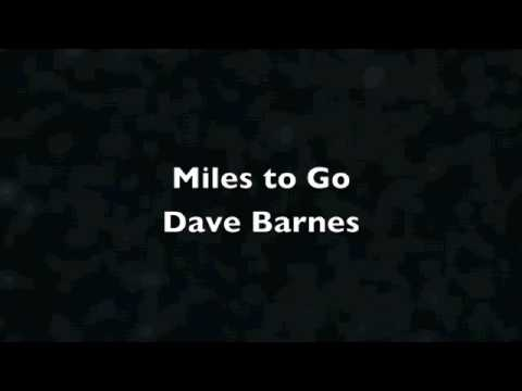 Dave Barnes - Miles To Go