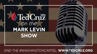 Ted Cruz on the Mark Levin Show