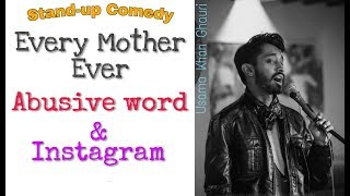 Every Ammi Jee Ever, Abusive Word and Instagram |Stand-up Comedy by Usama Khan Ghauri | Full Version