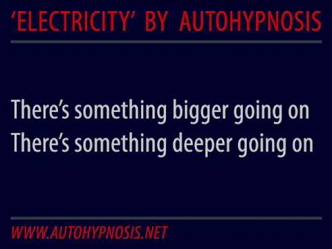 "Autohypnosis - ""Electricity"" (song + lyrics) - YouTube"